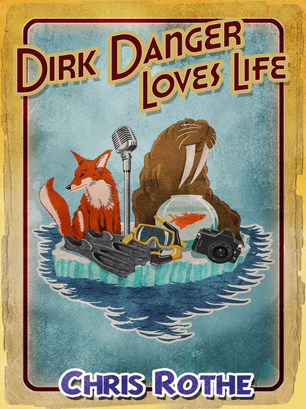 Dirk Danger Loves Life