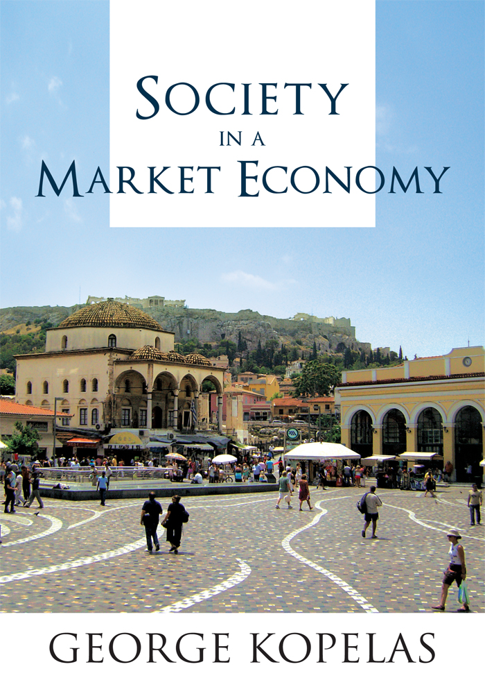 Society in a Market Economy By: George Kopelas