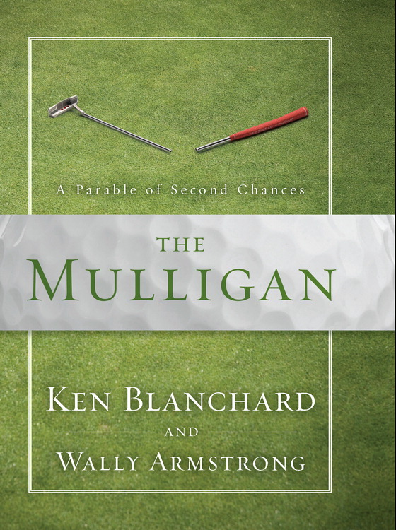 The Mulligan By: Ken   Blanchard,Wally   Armstrong