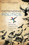Defending Politics: Why Democracy Matters In The 21st Century: