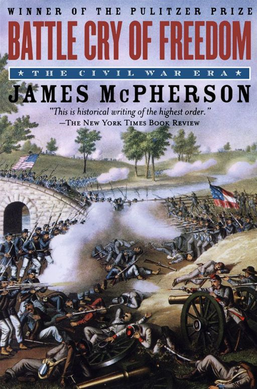 Battle Cry Of Freedom : The Civil War Era By: James M. McPherson