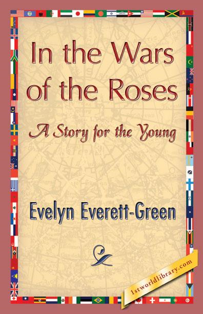 Evelyn Everett  Green - In the Wars of the Roses