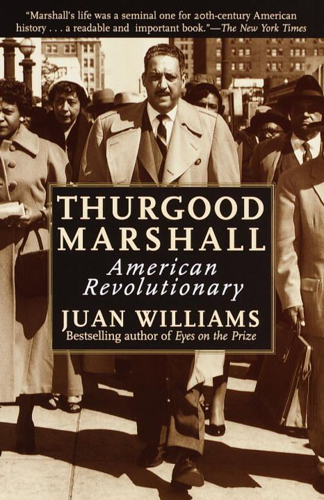 Thurgood Marshall By: Juan Williams
