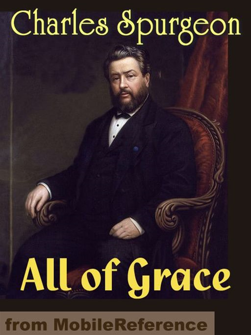 All Of Grace: An Earnest Word With Those Who Are Seeking Salvation By The Lord Jesus Christ  (Mobi Classics)