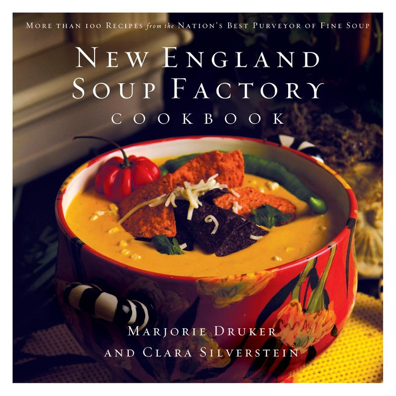 New England Soup Factory Cookbook By: Marjorie Druker
