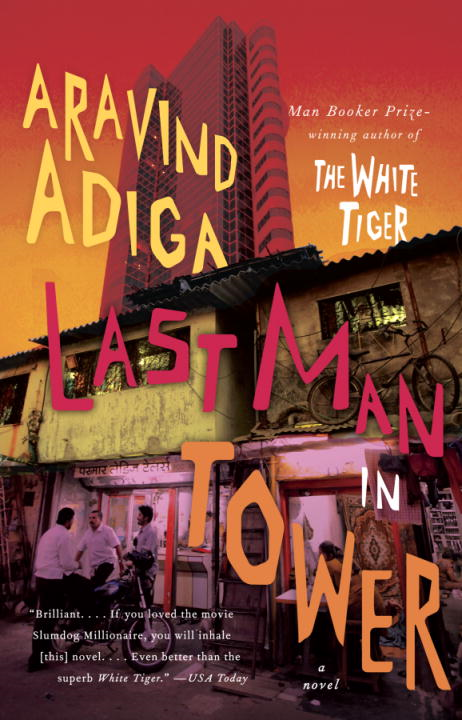 Last Man in Tower By: Aravind Adiga