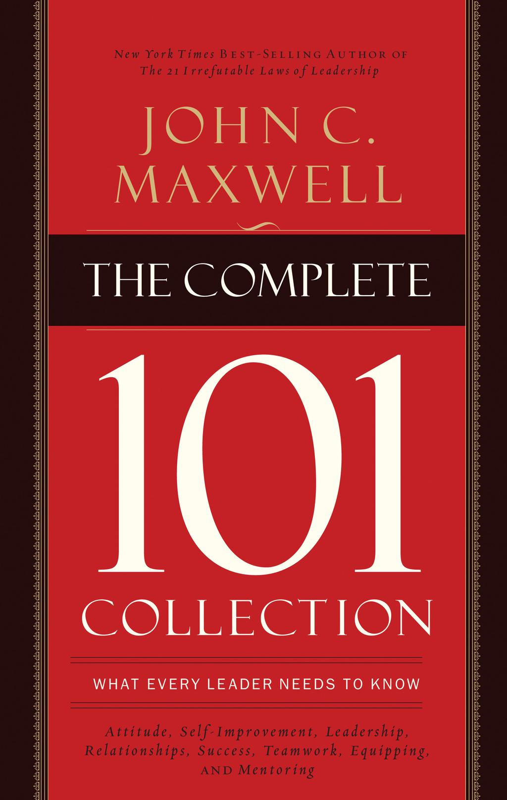The Complete 101 Collection By: John C. Maxwell