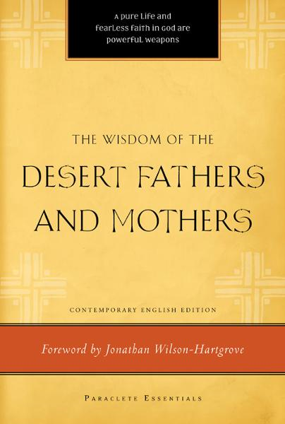 Wisdom of the Desert Fathers and Mothers By: Anonymous Anonymous