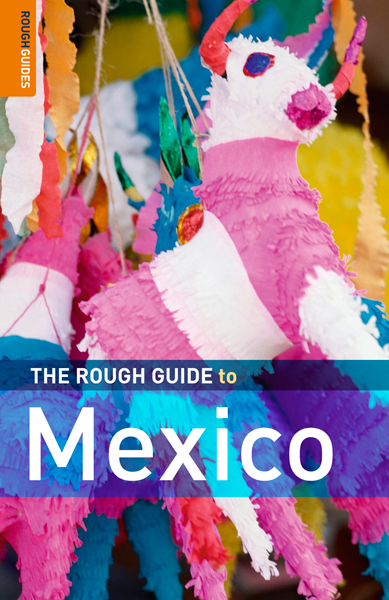 The Rough Guide to Mexico By: Daniel Jacobs,John Fisher