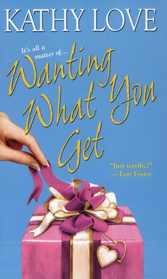 Wanting What You Get By: Kathy Love