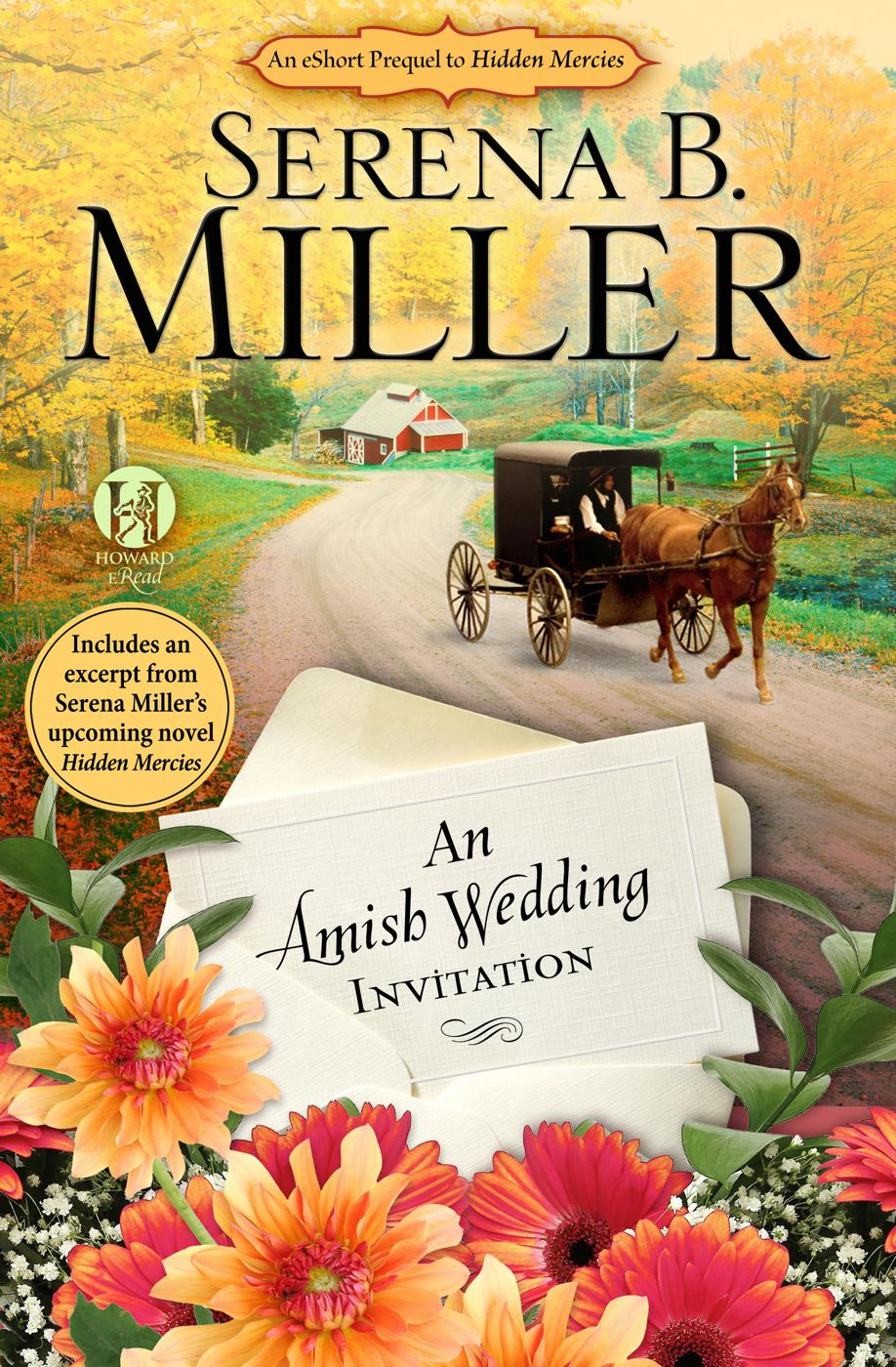 An Amish Wedding Invitation; An eShort Account of a Real Amish Wedding By: Serena B Miller