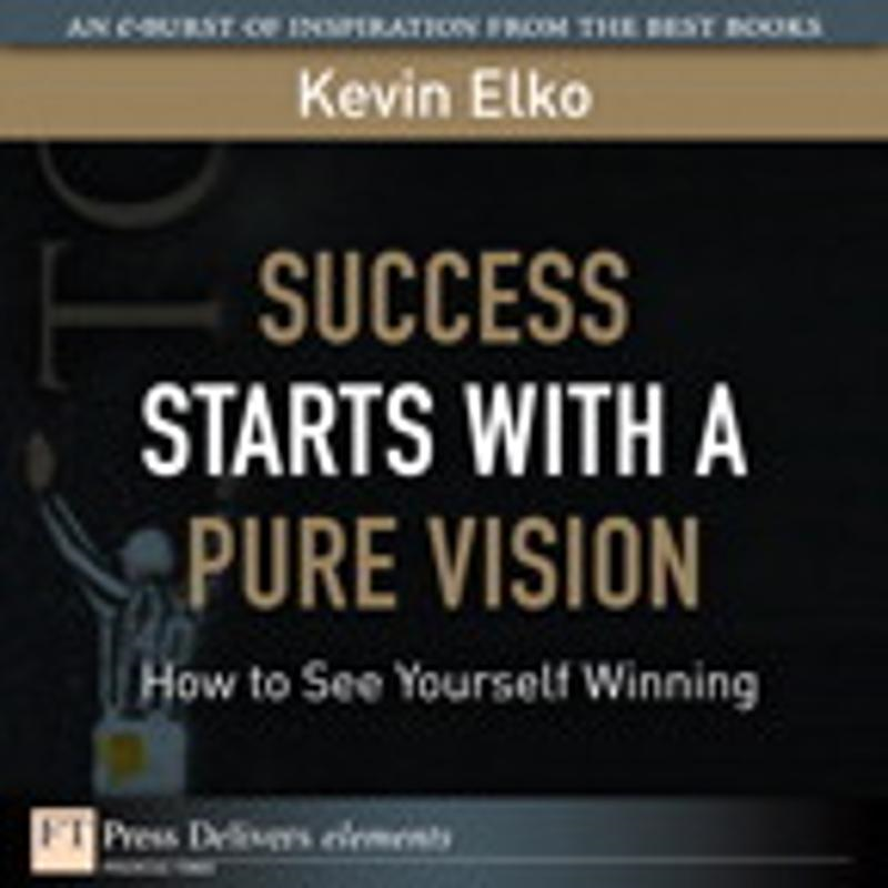 download Success Starts with a Pure Vision: How to See Yourself Winning book