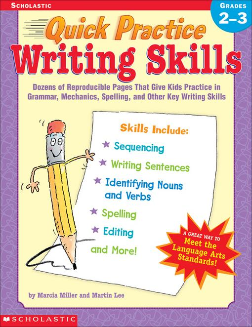 Quick Practice: Writing Skills: Grades 2-3: Dozens of Reproducible Pages That Give Kids Practice in Grammar, Mechanics, Spelling, and Other Key Writin