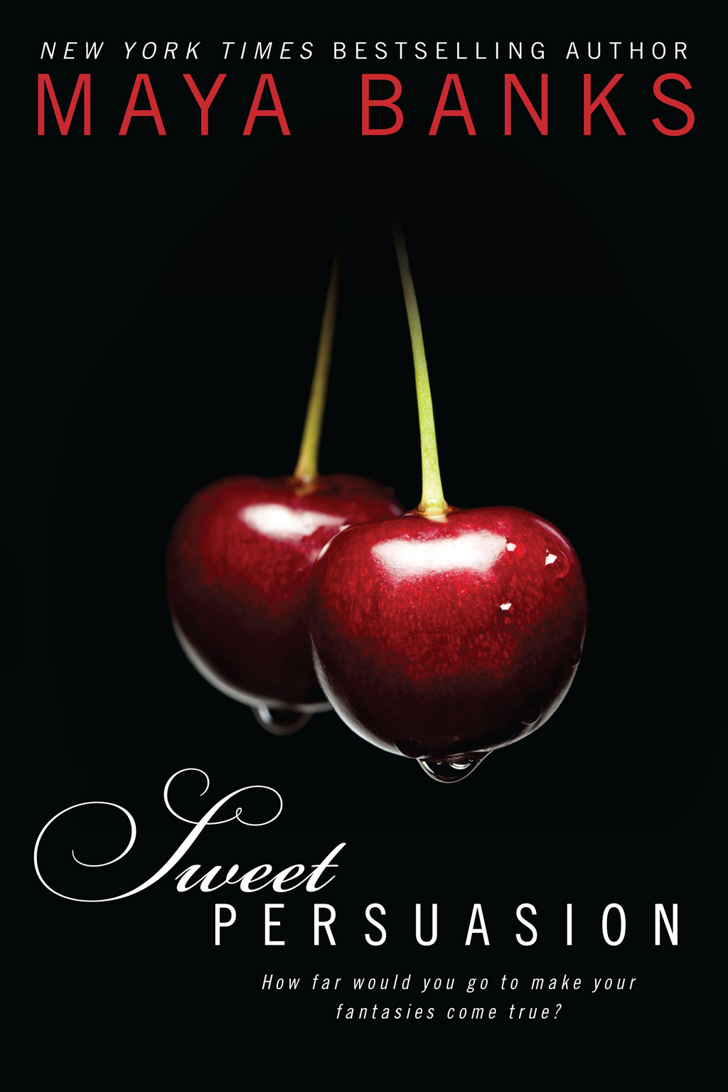 Sweet Persuasion By: Maya Banks