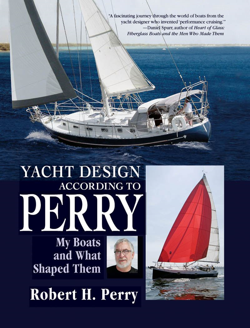 Yacht Design According to Perry : My Boats and What Shaped Them