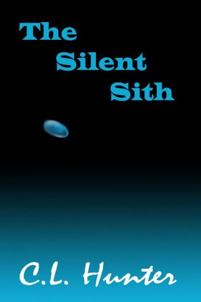 The Silent Sith By: C.L. Hunter