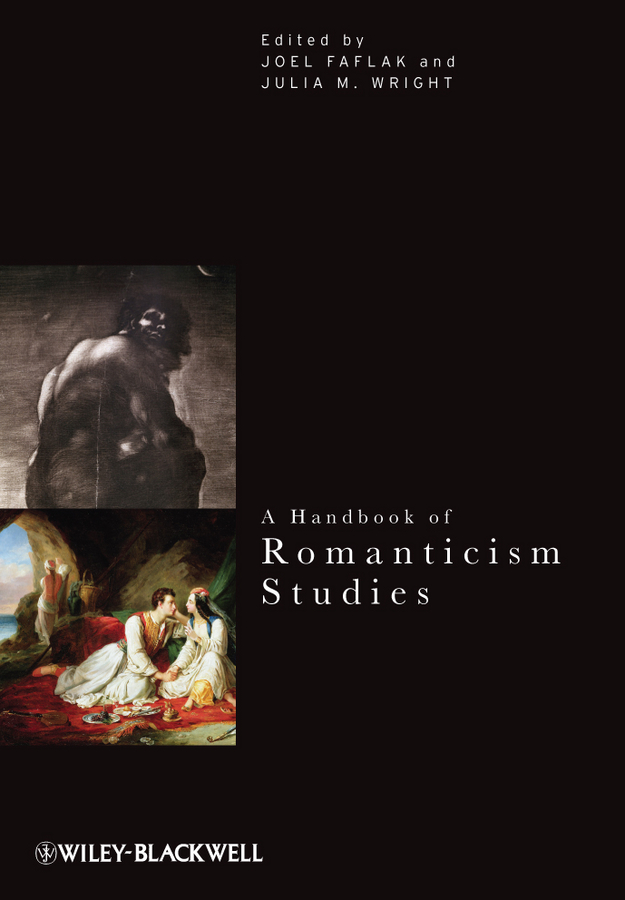 A Handbook of Romanticism Studies By: