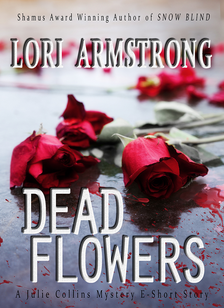Dead Flowers By: Lori Armstrong