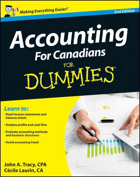 Accounting For Canadians For Dummies By: Cecile Laurin,John A. Tracy CPA