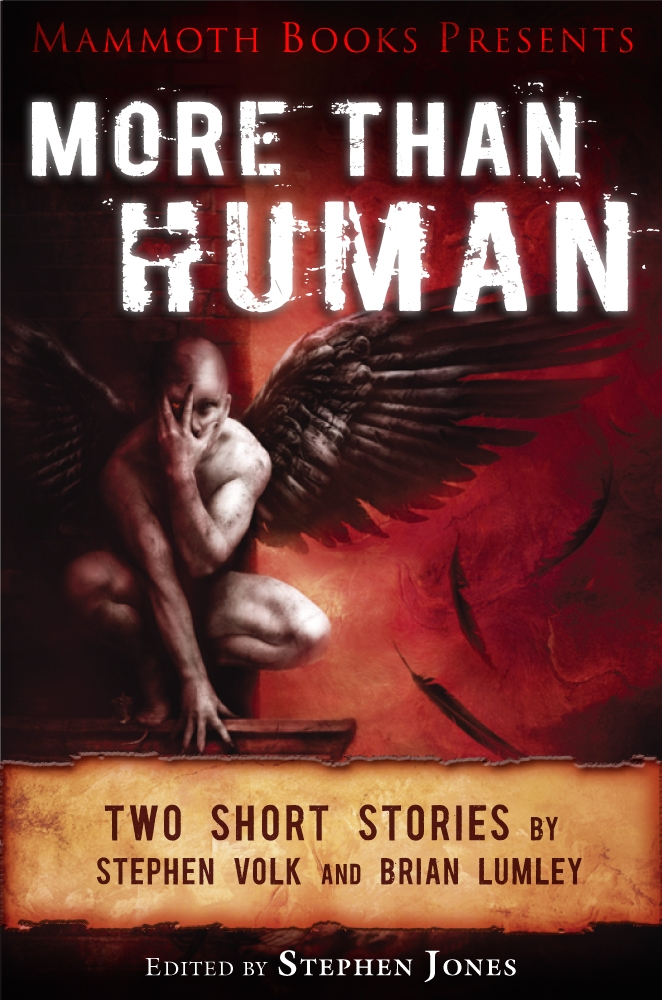 Mammoth Books presents More Than Human By: Brian Lumley,Stephen Volk