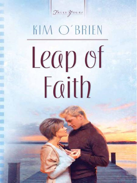 Leap Of Faith By: Kim O'Brien