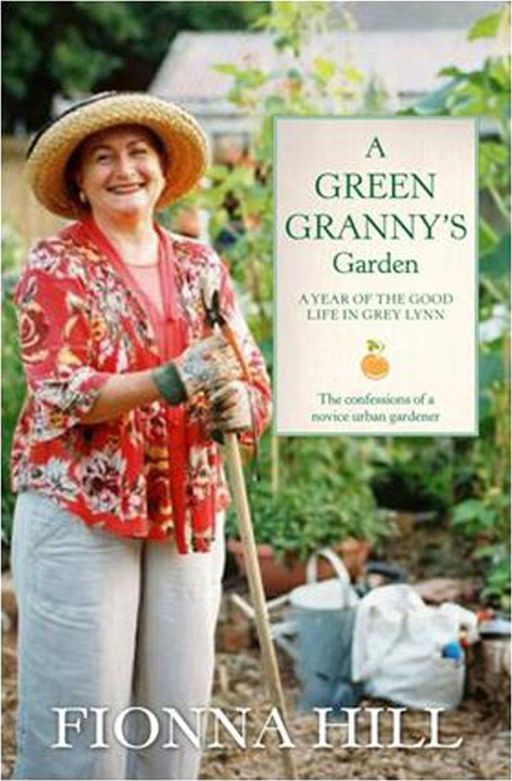 A Green Granny's Garden By: Fionna Hill