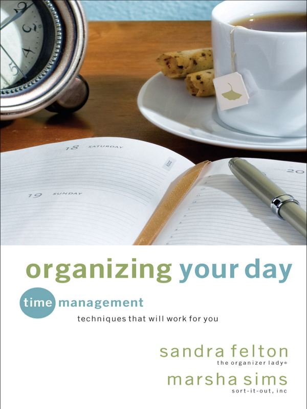 Organizing Your Day By: Marsha Sims,Sandra Felton