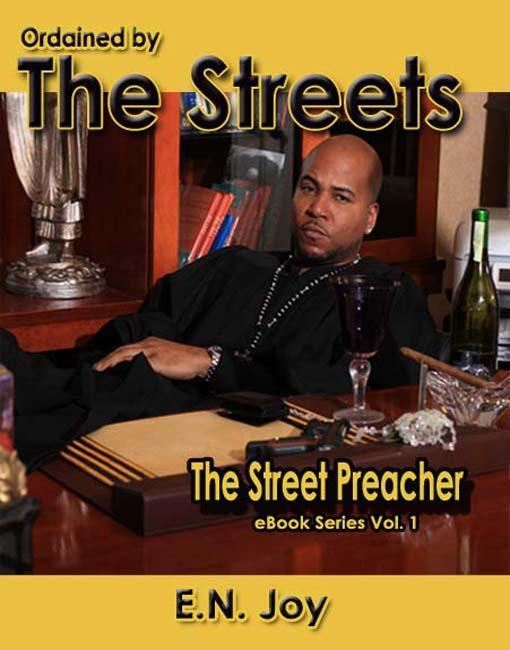 Ordained By the Streets (Street Preacher Ebook Series Vol. 1) By: E. N. Joy