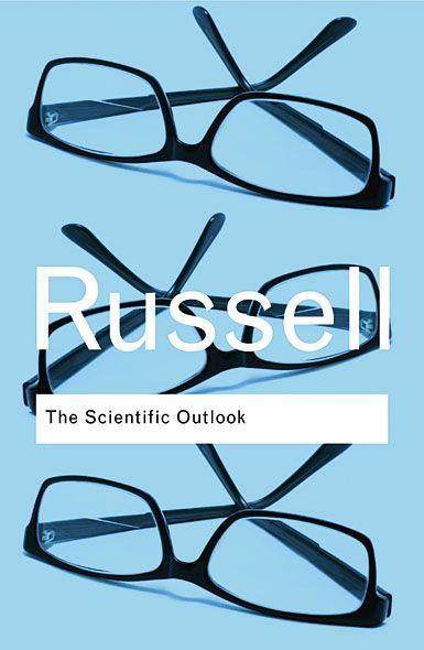 The Scientific Outlook By: Bertrand Russell