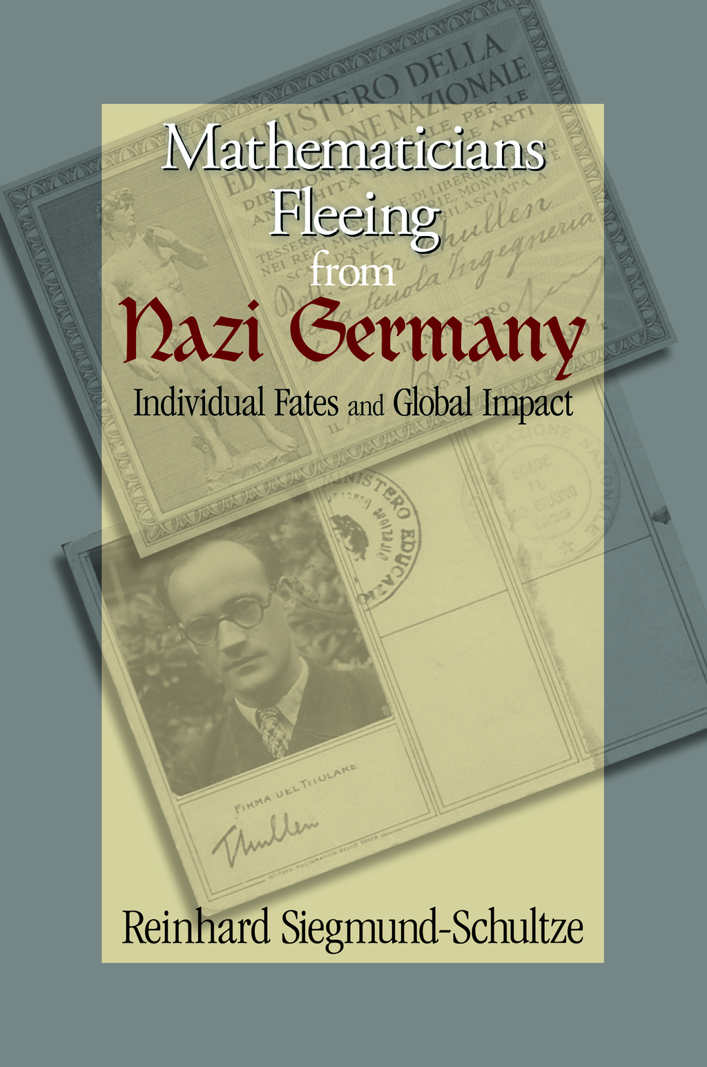 Mathematicians Fleeing from Nazi Germany By: Reinhard Siegmund-Schultze
