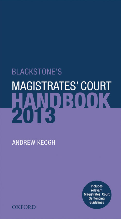 Blackstone's Magistrates' Court Handbook 2013