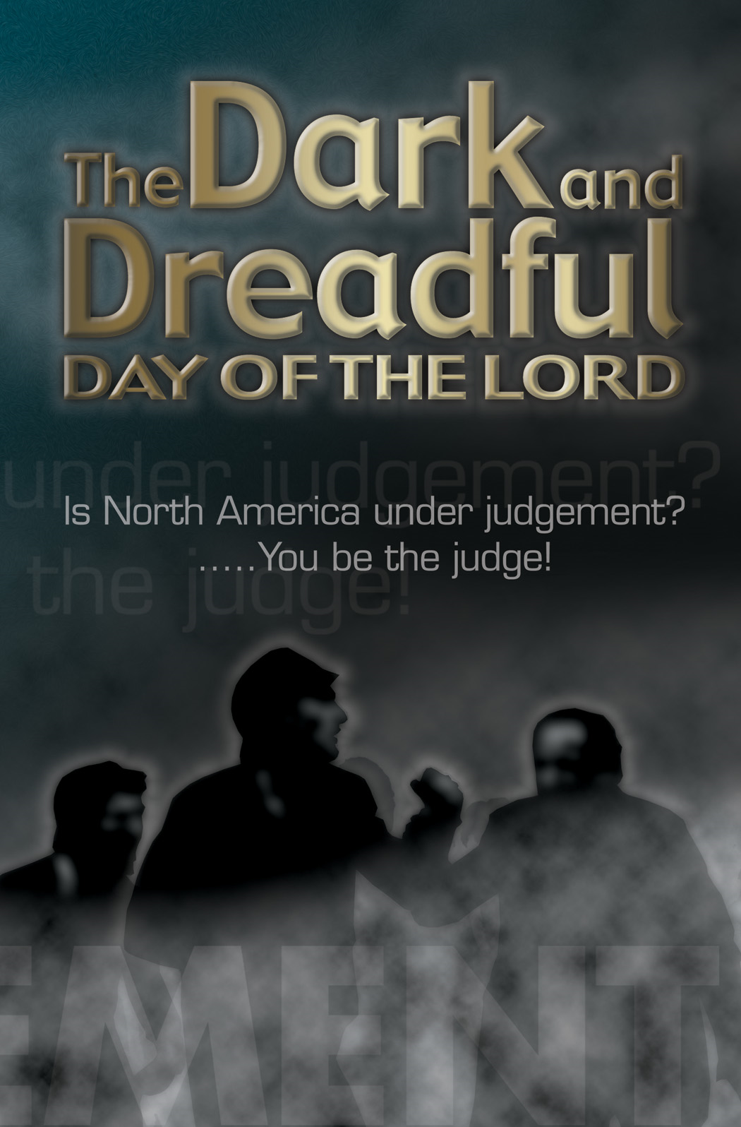 The Dark and Dreadful Day of the Lord