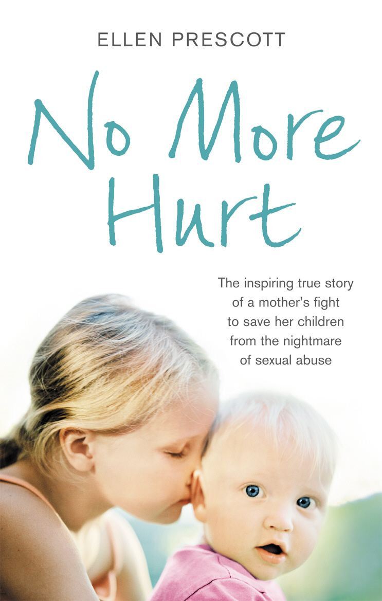 No More Hurt The inspiring true story of a mother's fight to save her children from the nightmare sexual abuse