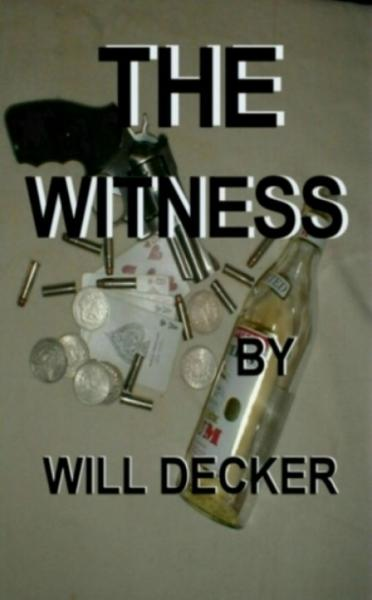 The Witness By: Will Decker