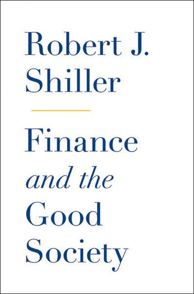 Finance and the Good Society By: Robert J. Shiller