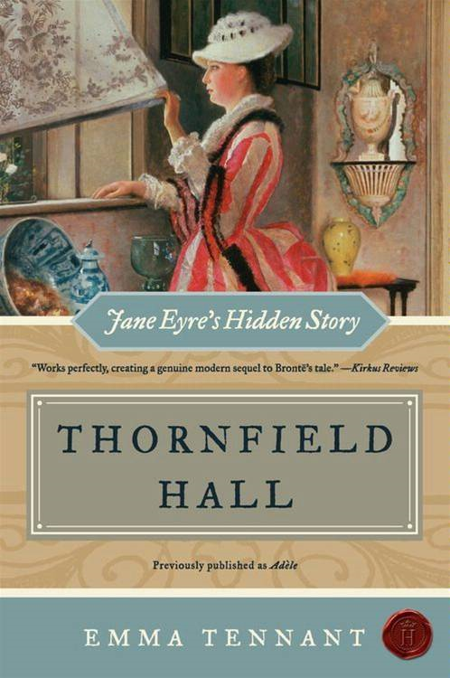 Thornfield Hall By: Emma Tennant