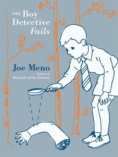 The Boy Detective Fails By: Joe Meno