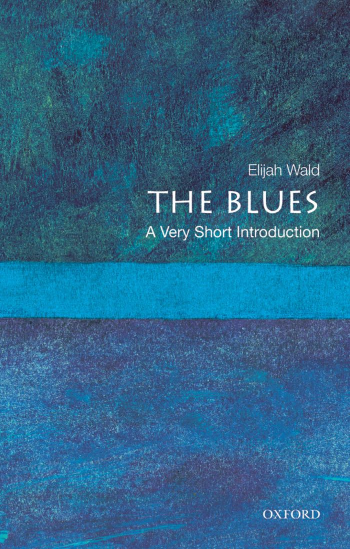 The Blues:A Very Short Introduction  By: Elijah Wald