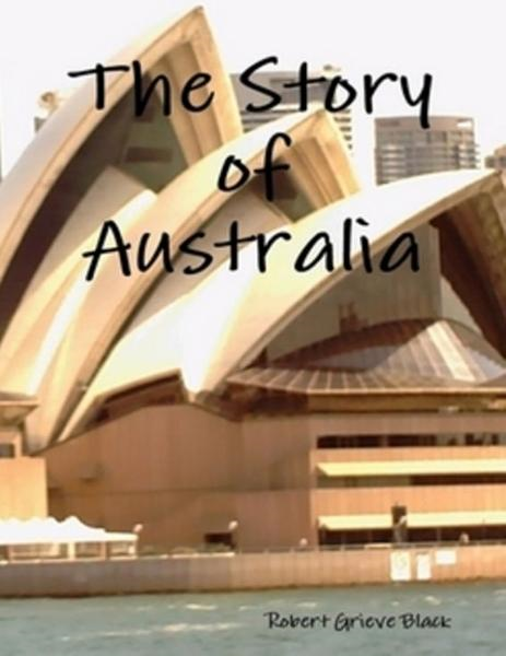 The Story of Australia By: robert black