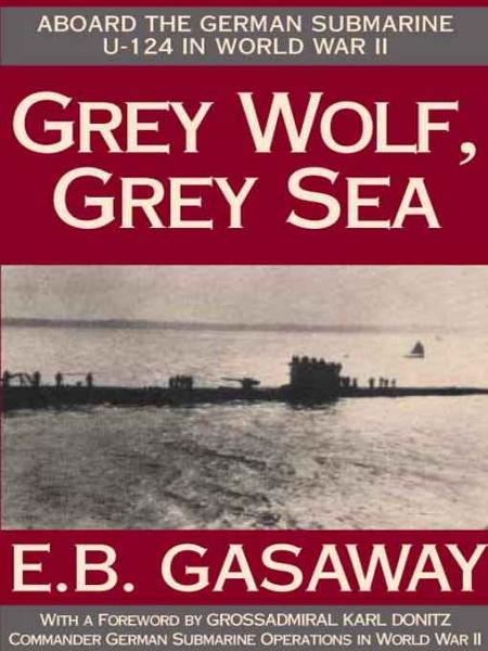 Grey Wolf, Grey Sea By: E.B. Gasaway