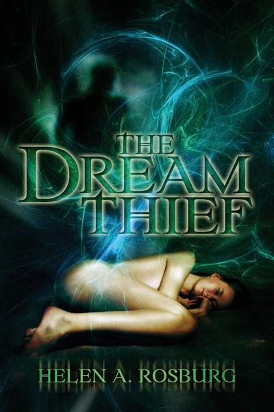 The Dream Thief By: Helen A. Rosburg