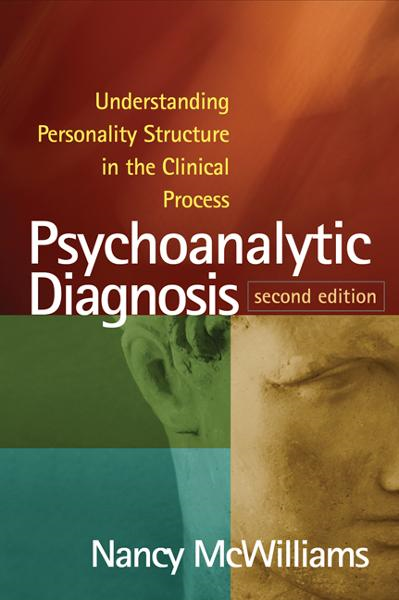 Psychoanalytic Diagnosis, Second Edition By: Nancy McWilliams, PhD
