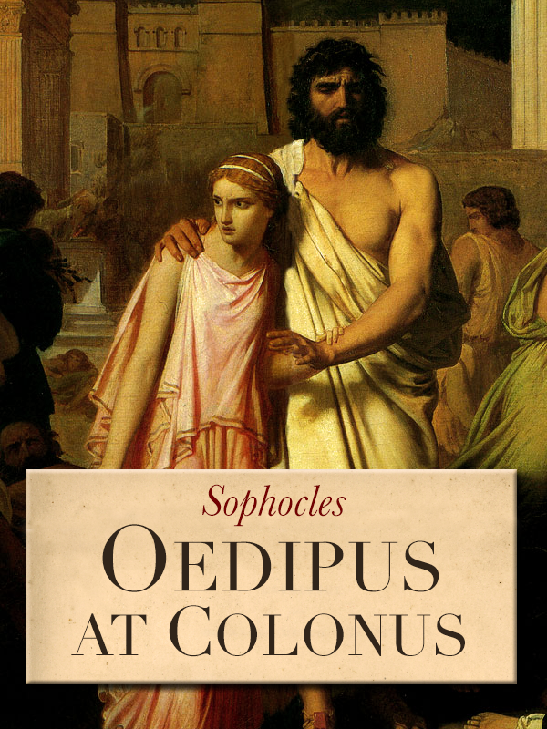 Oedipus at Colonus By: Sophocles