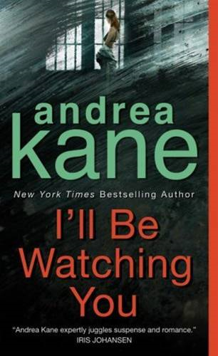 I'll Be Watching You By: Andrea Kane