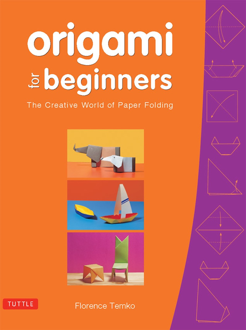 Origami for Beginners By: Florence Temko