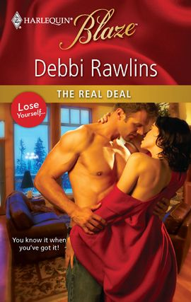 The Real Deal By: Debbi Rawlins