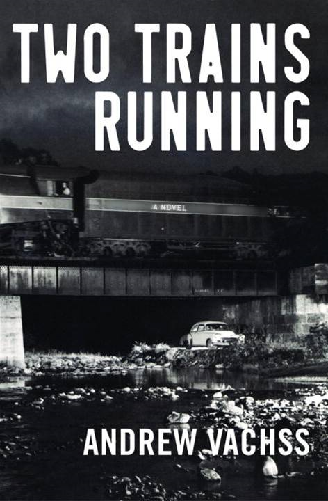 Two Trains Running By: Andrew Vachss