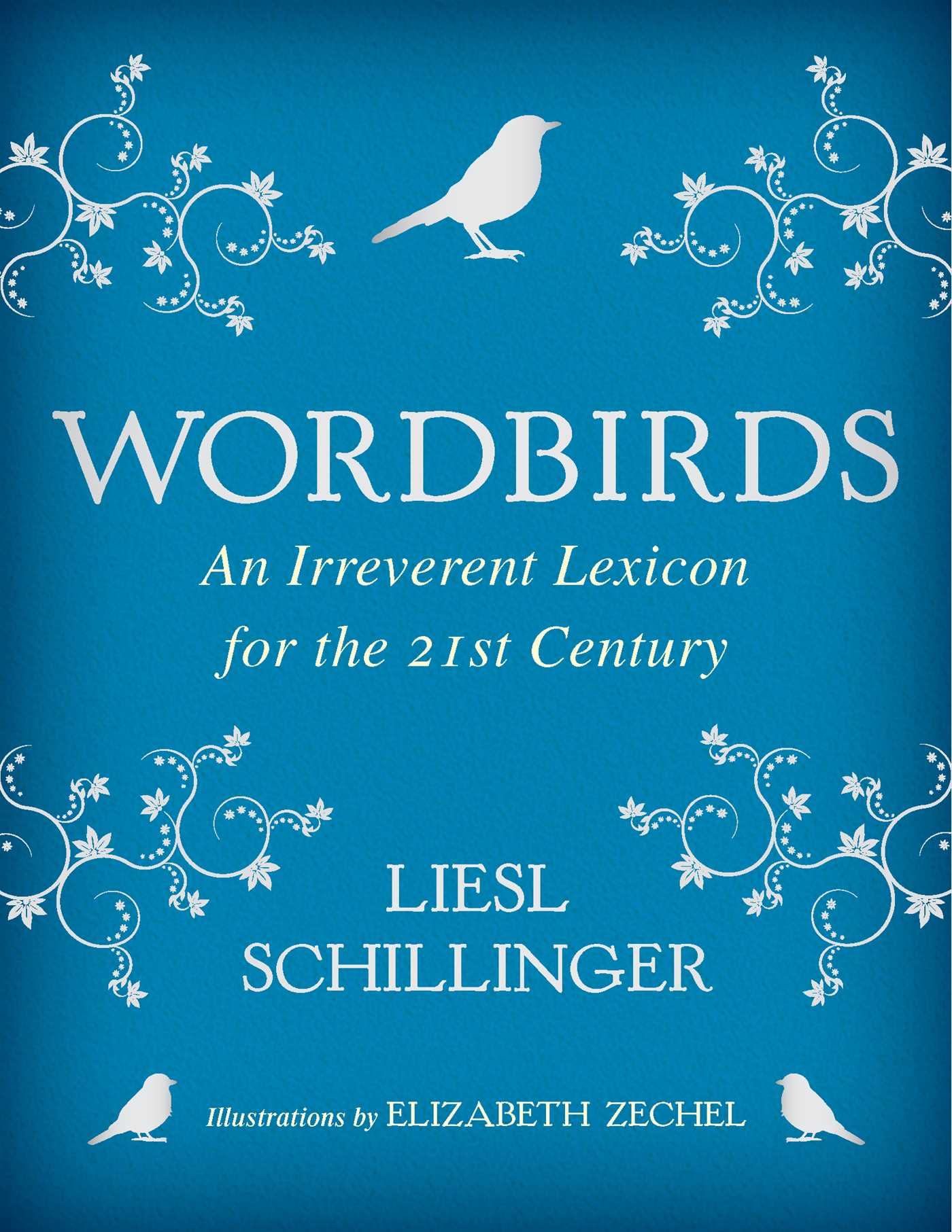 Wordbirds An Irreverent Lexicon for the 21st Century