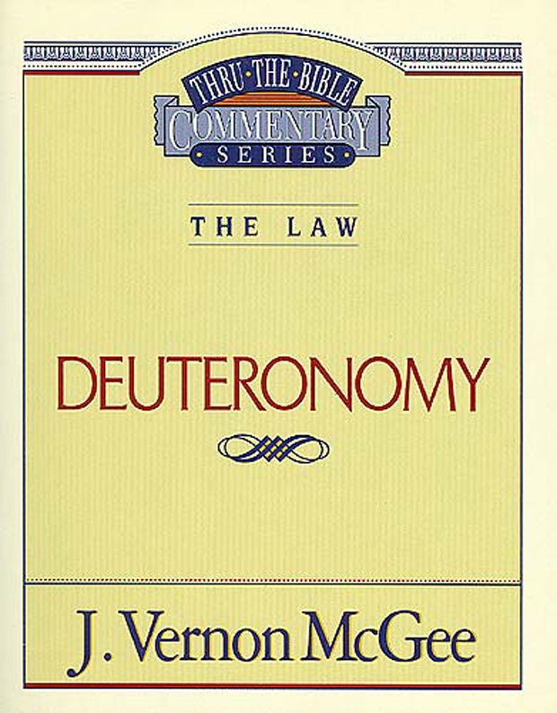 Thru the Bible Vol. 09: The Law (Deuteronomy) By: J. Vernon McGee