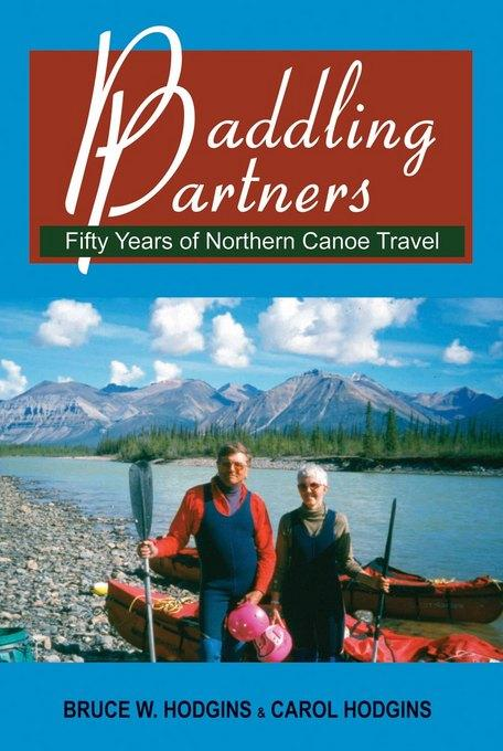 Paddling Partners: Fifty Years of Northern Canoe Travel
